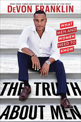 The Truth About Men | Book by DeVon Franklin | Official
