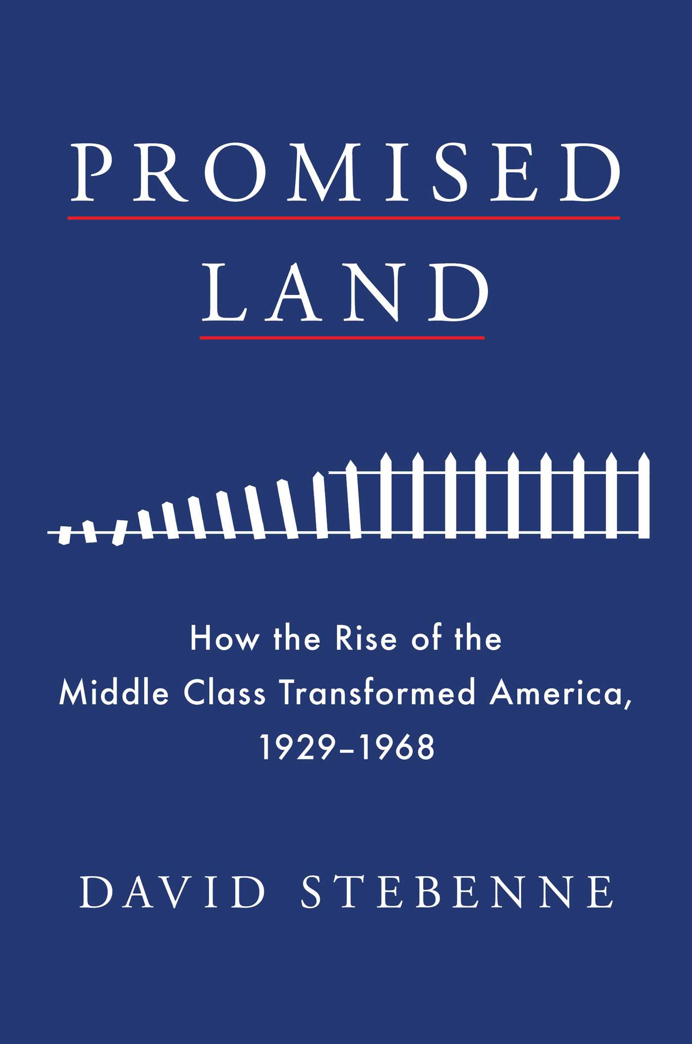Promised Land Book By David Stebenne Official Publisher Page Simon Schuster