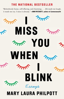 I Miss You When I Blink Book By Mary Laura Philpott Official