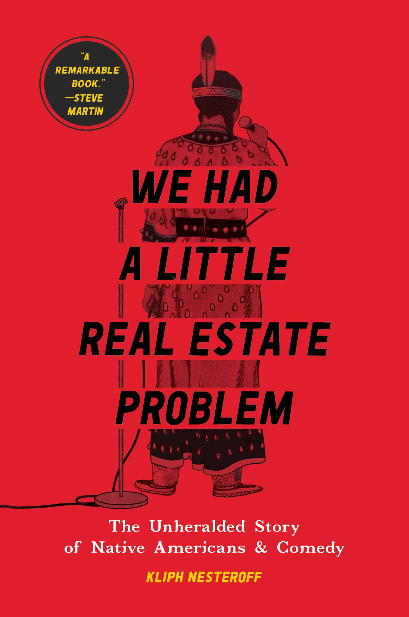 We Had a Little Real Estate Problem   Book by Kliph Nesteroff   Official  Publisher Page   Simon & Schuster
