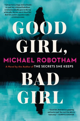 Good Girl, Bad Girl | Book by Michael Robotham | Official Publisher