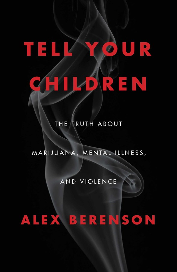 Does Your Child Have Mental Disorder >> Tell Your Children Book By Alex Berenson Official Publisher Page