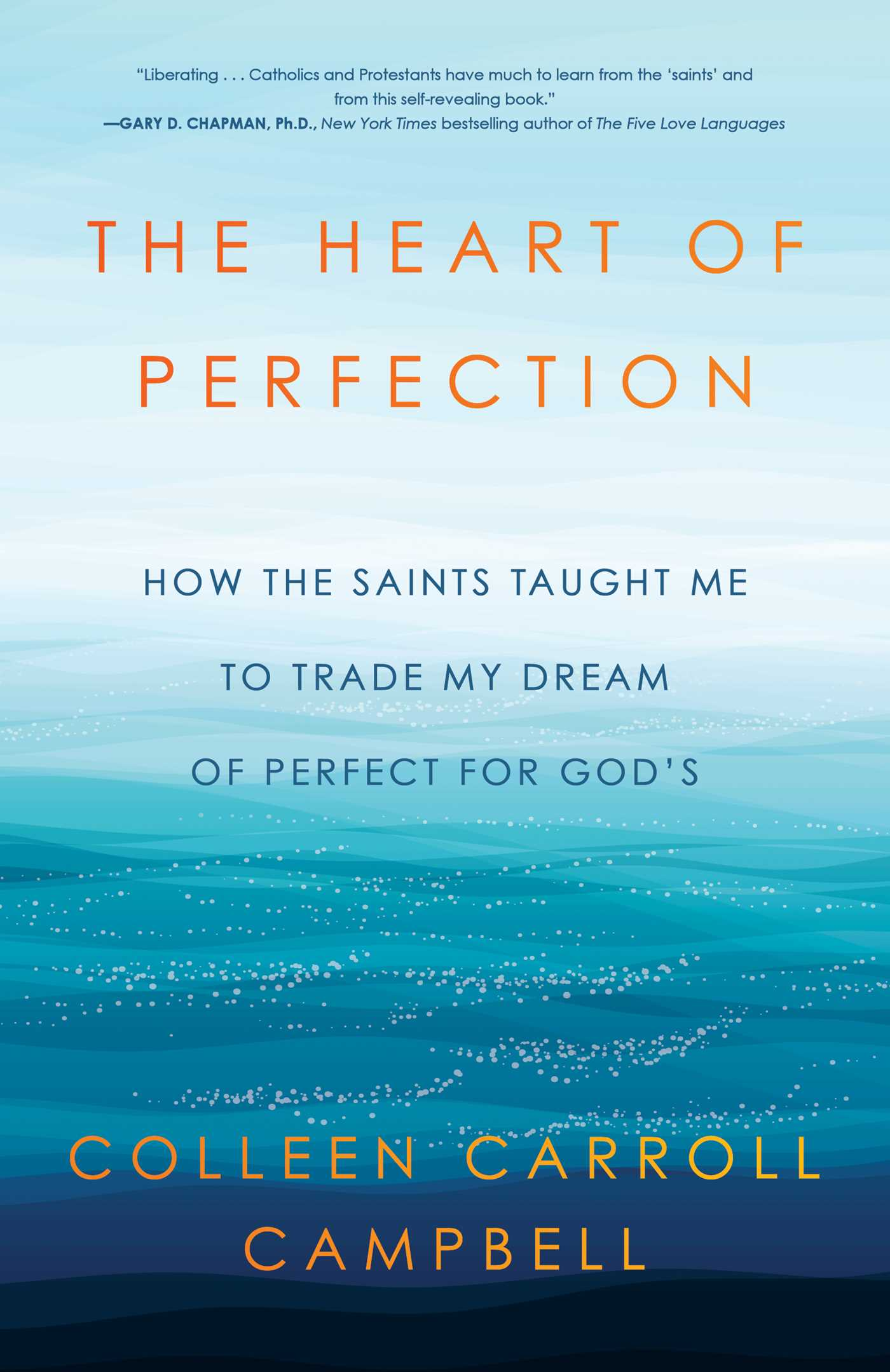 The Heart of Perfection | Book by Colleen Carroll Campbell