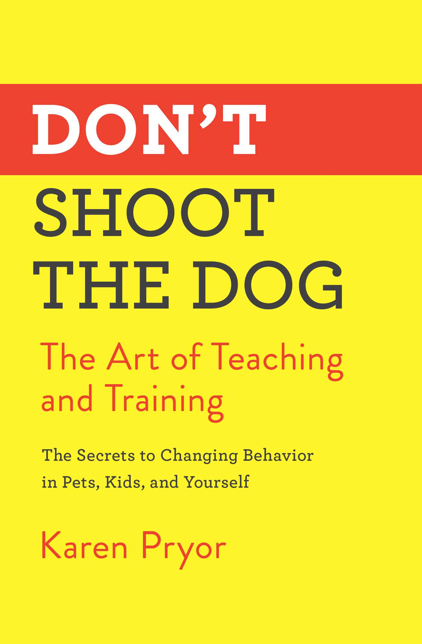 Don't Shoot the Dog | Book by Karen Pryor | Official