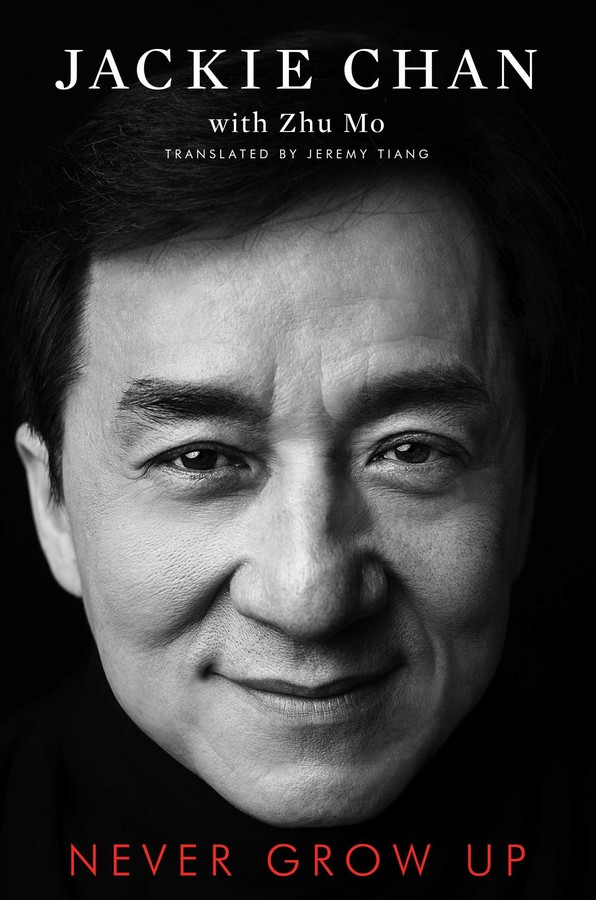 Never Grow Up | Book by Jackie Chan | Official Publisher Page
