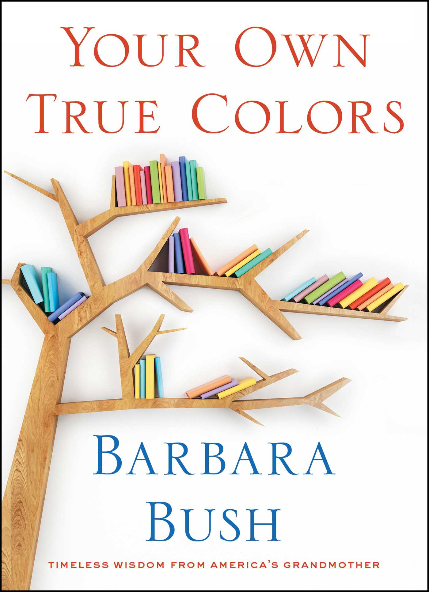 Your Own True Colors | Book by Barbara Bush | Official Publisher ...