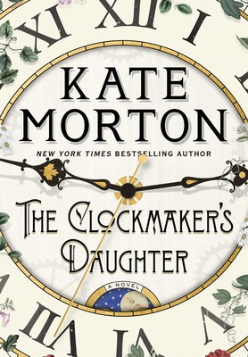 Image result for The Clockmaker's Daughter by Kate Morton