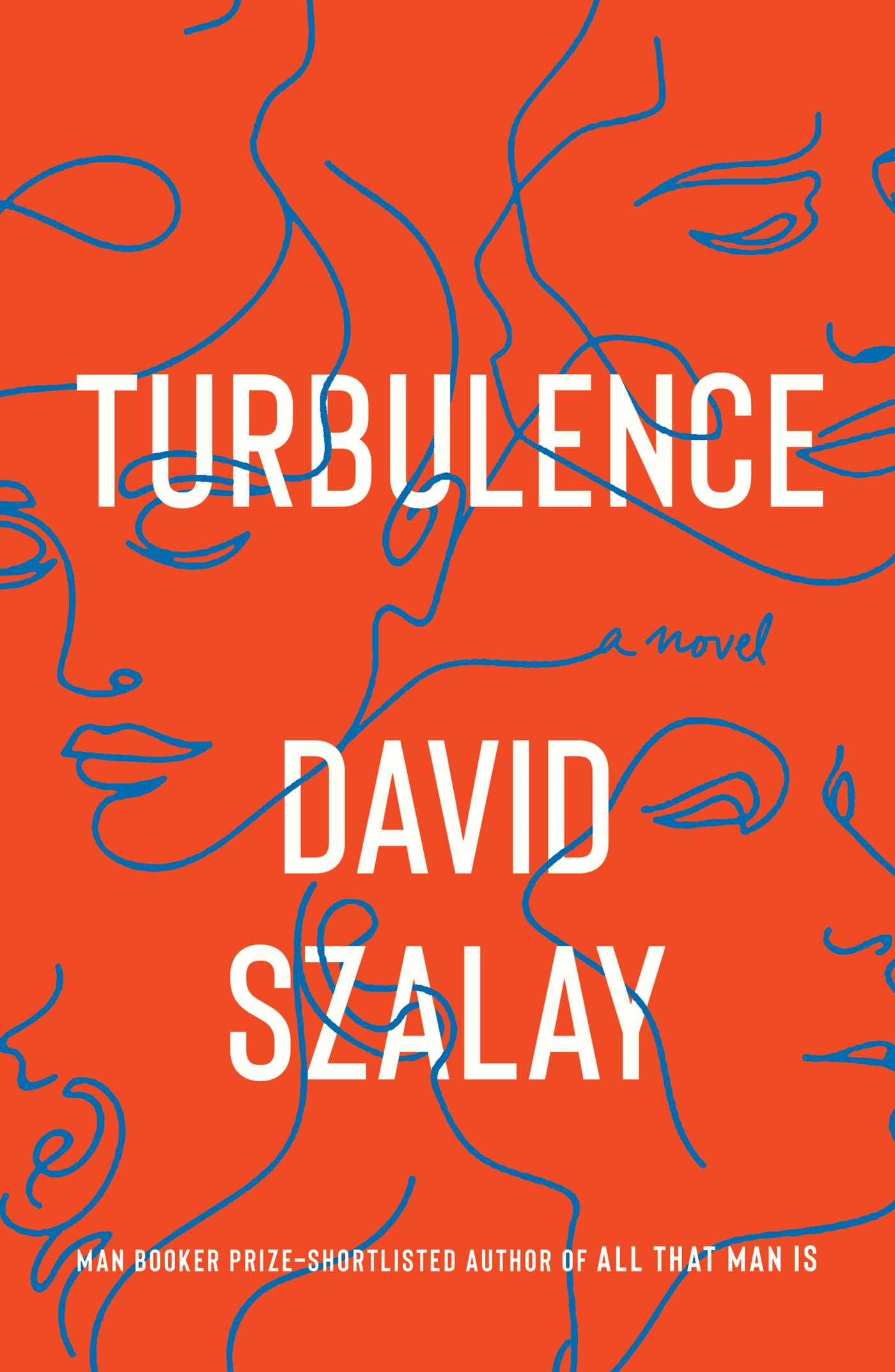 Turbulence | Book by David Szalay | Official Publisher Page