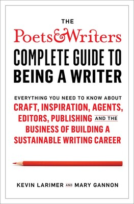The Poets & Writers Complete Guide to Being a Writer   Book by Kevin