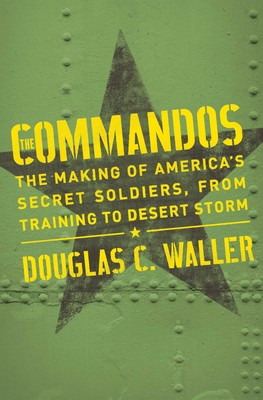 Commandos | Book by Douglas Waller | Official Publisher Page