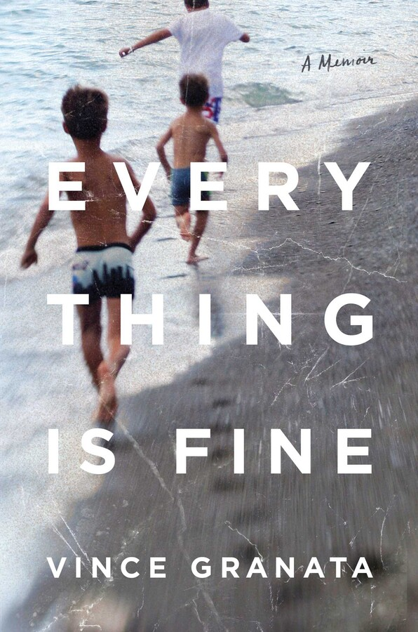 Everything Is Fine | Book by Vince Granata | Official Publisher Page |  Simon & Schuster