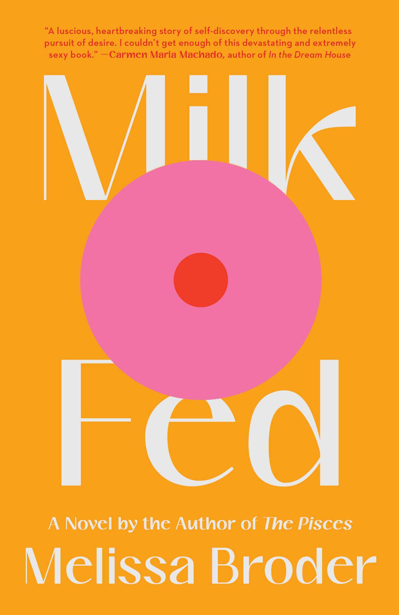 Milk Fed | Book by Melissa Broder | Official Publisher Page | Simon &  Schuster