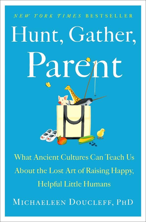 Hunt, Gather, Parent