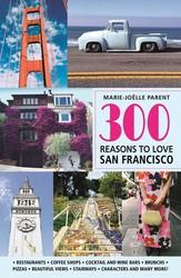 300 Reasons to Love San Francisco