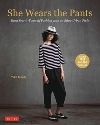 Buy She Wears the Pants: Easy Sew-it-Yourself Fashion with an Edgy Urban Style
