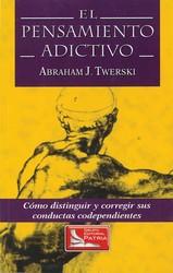 El Pensamiento Adictivio (Addictive Thinking)