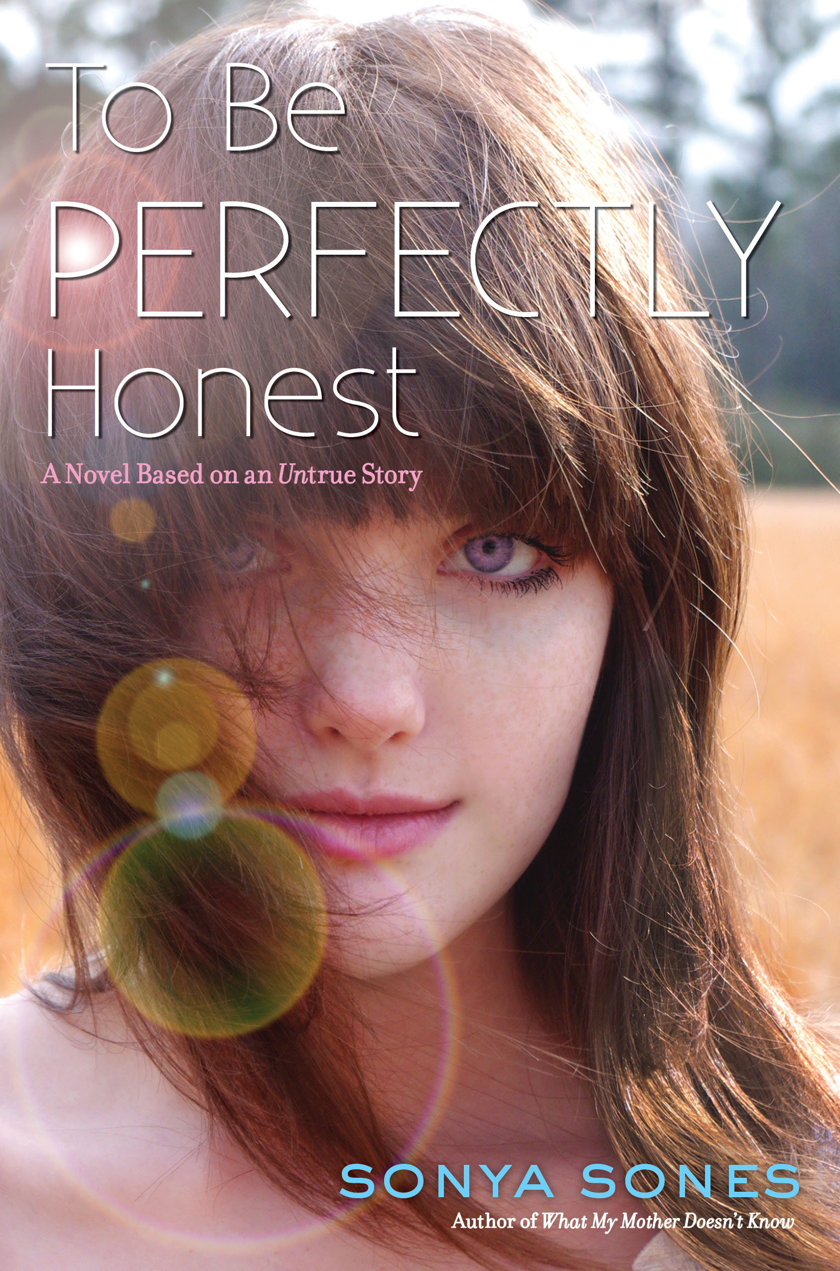 To Be Perfectly Honest | Book by Sonya Sones | Official Publisher