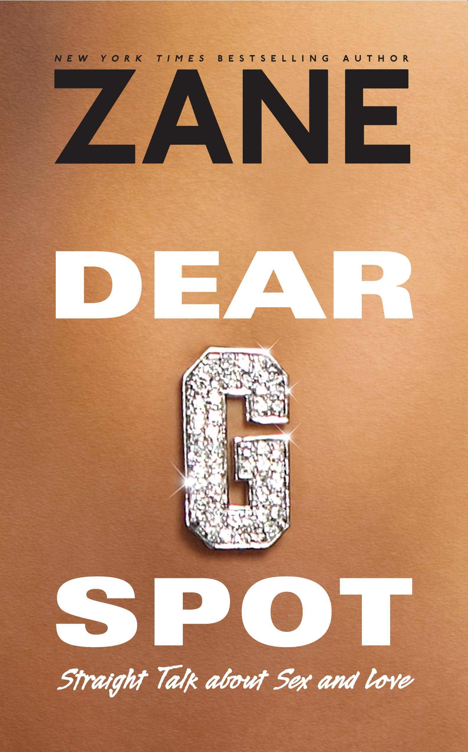 Dear g spot book by zane official publisher page simon schuster straight talk about sex and love fandeluxe Choice Image