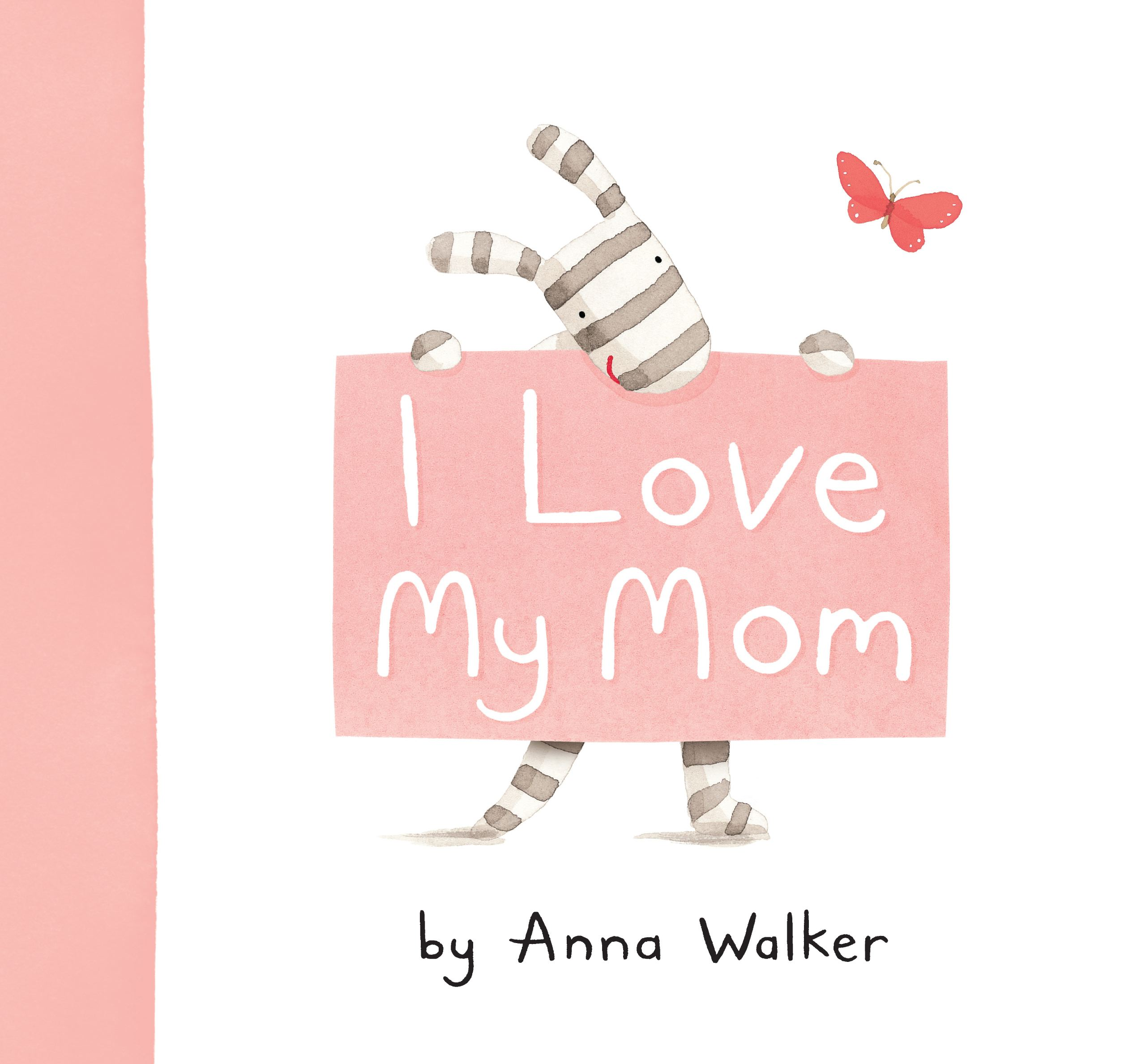 I love my mom book by anna walker official publisher page i love my mom 9781416983187 hr altavistaventures Choice Image