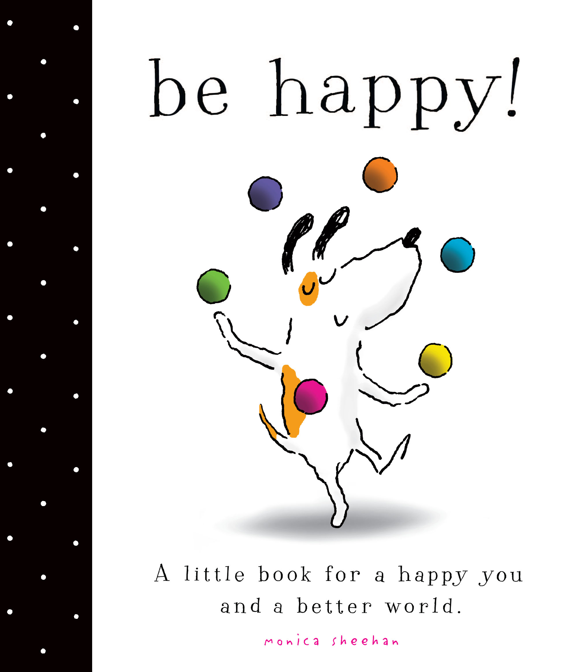 Be Happy Book By Monica Sheehan Official Publisher