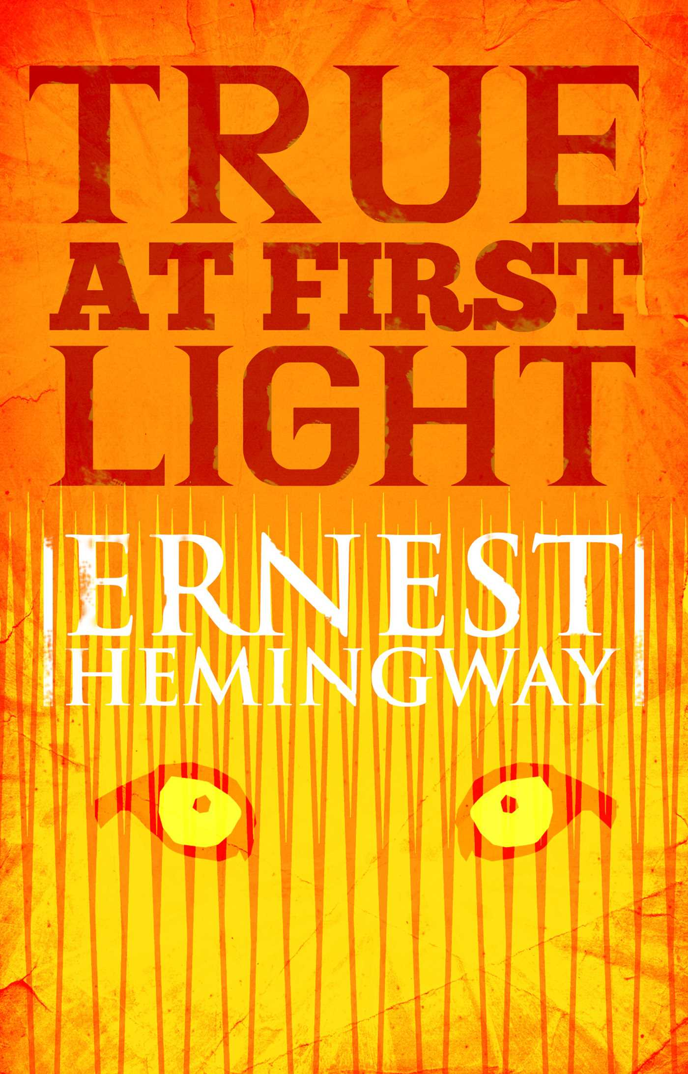 True at First Light eBook by Ernest Hemingway | Official Publisher ...