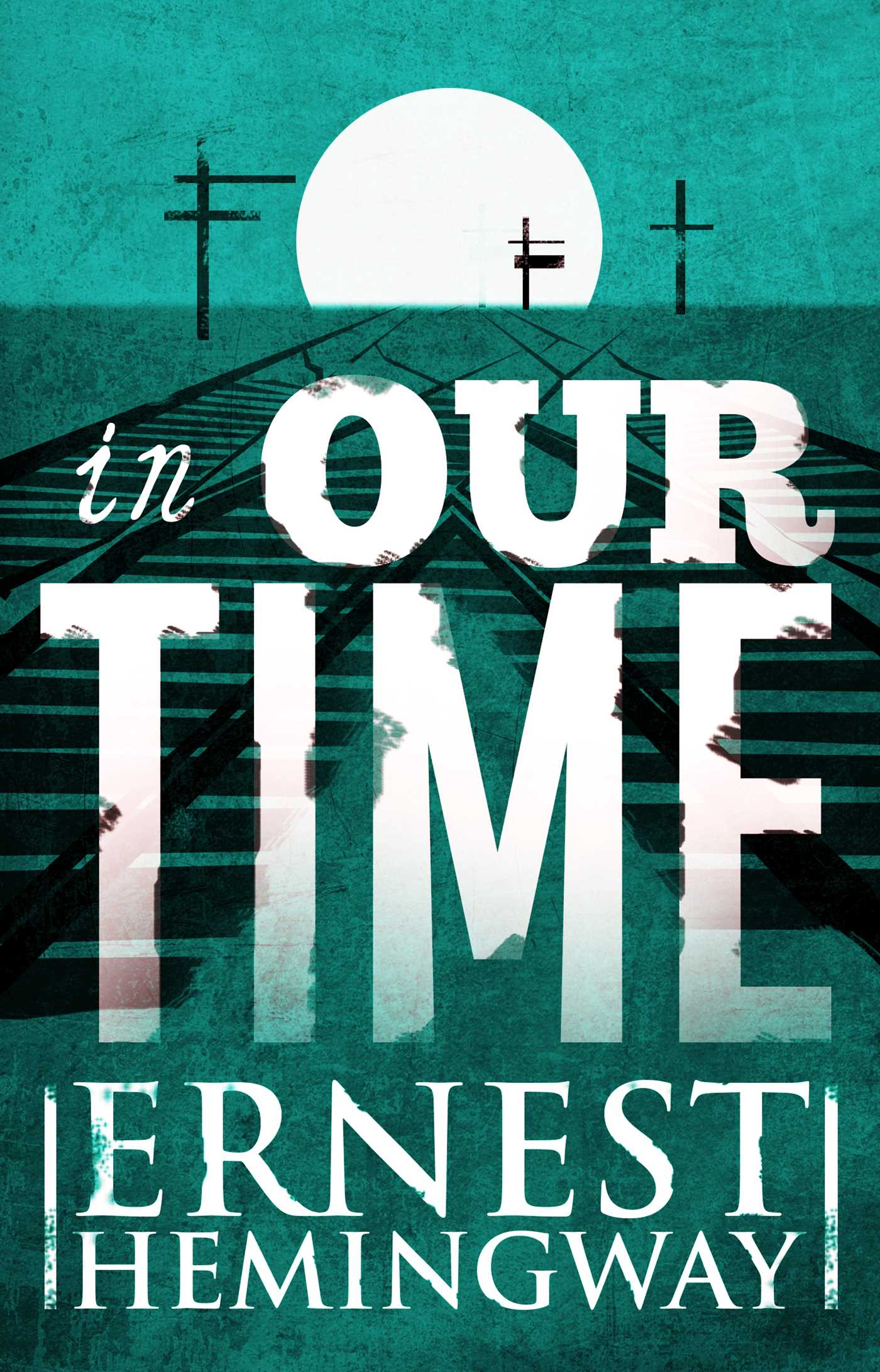 In Our Time eBook by Ernest Hemingway | Official Publisher ...
