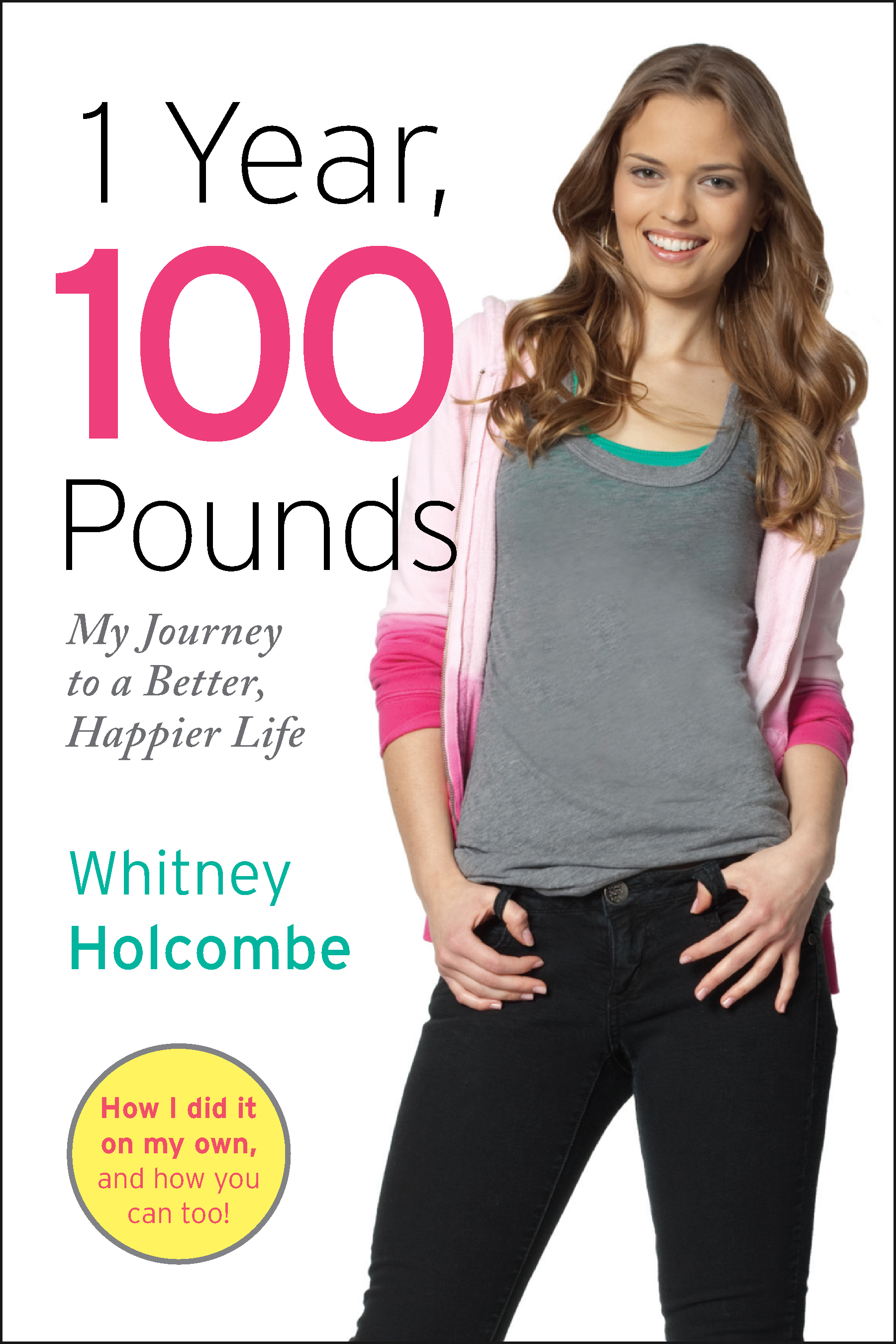 1 Year, 100 Pounds | Book by Whitney Holcombe | Official