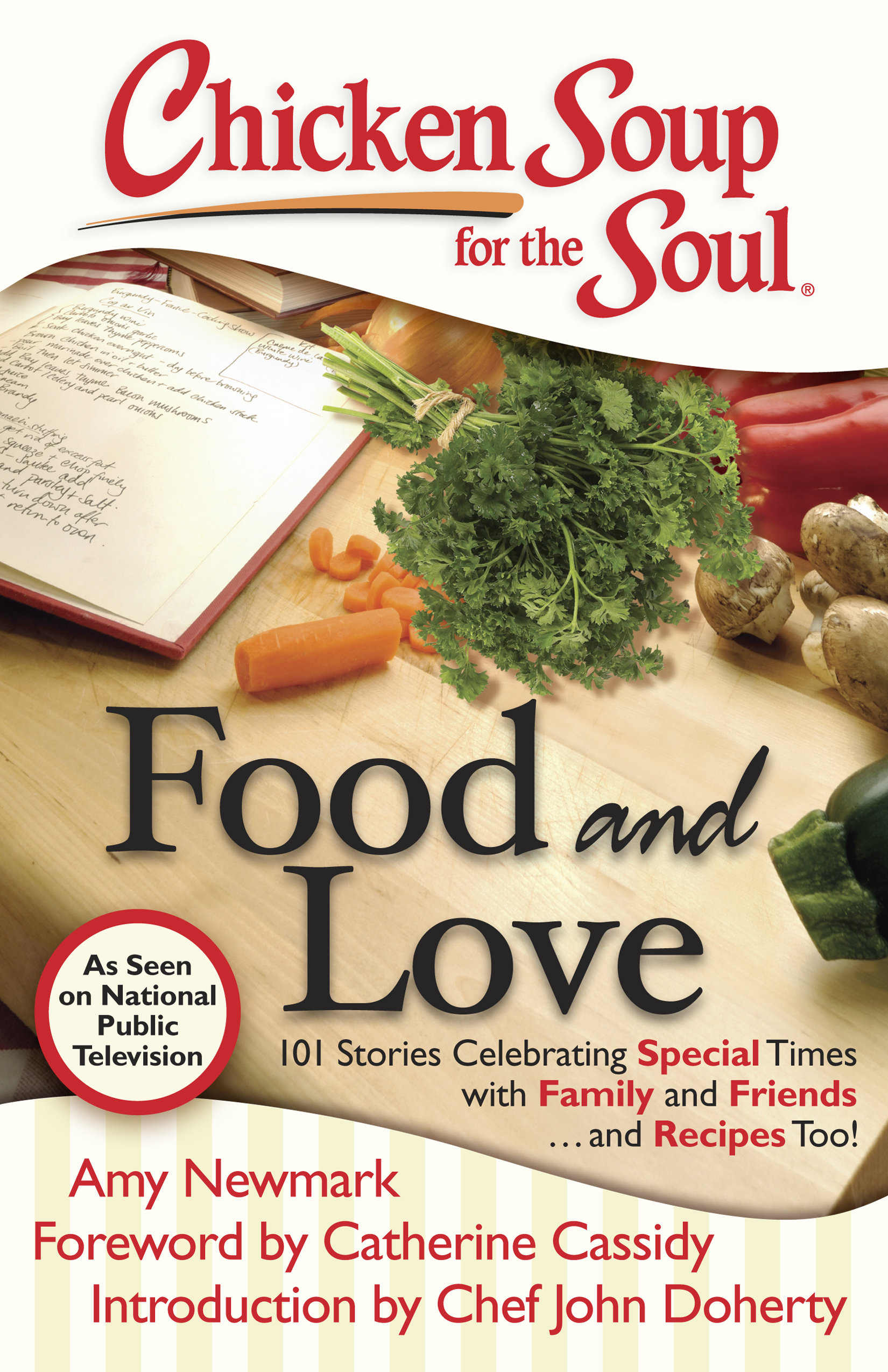 Chicken soup for the soul food and love book by amy newmark 101 stories celebrating special times with family and friends and recipes too forumfinder Images